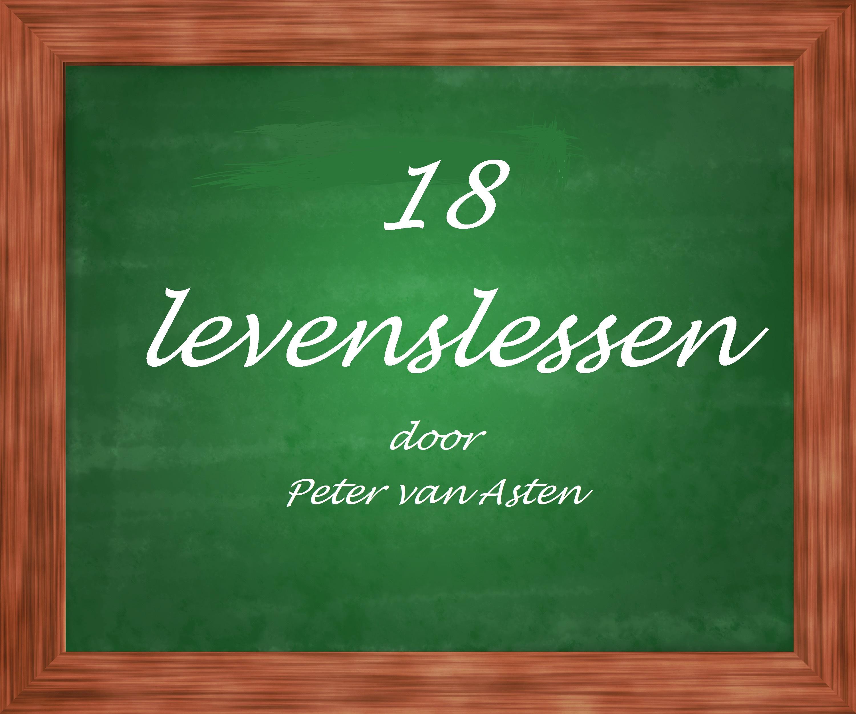 18 levenslessen door Peter van Asten