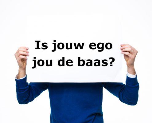 Is jouw ego jouw de baas?